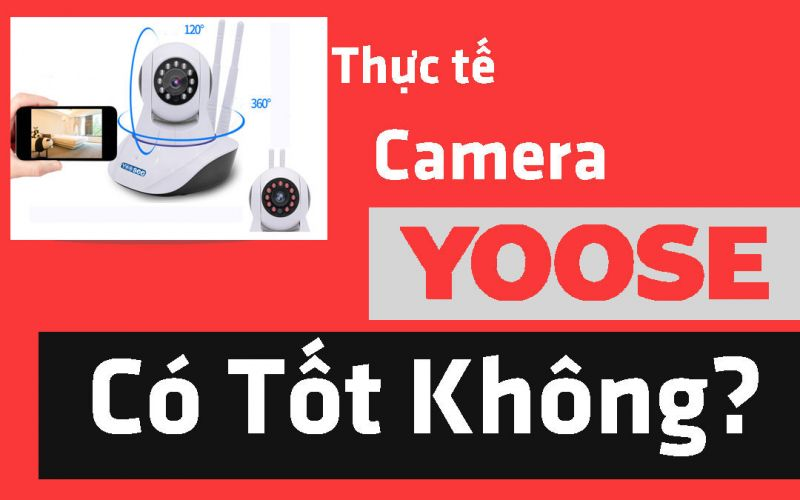 camera yoosee có tốt không?